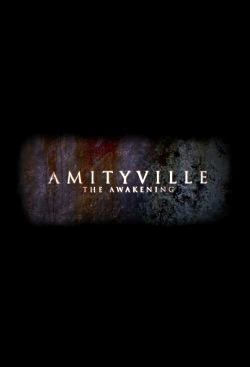 Amityville The Awakening (2015)