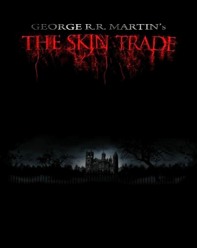 George R.R. Martin's the Skin Trade (2015) Poster