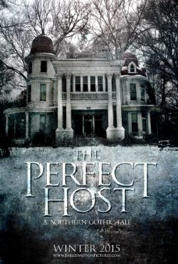 The Perfect Host A Southern Gothic Tale (2016)
